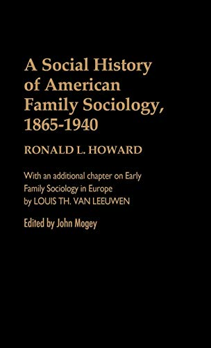 9780313227677: A Social History of American Family Sociology, 1865-1940 (Contributions in Family Studies)