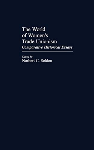 9780313227929: The World of Women's Trade Unionism: Comparative Historical Essays (Contributions in Women's Studies)