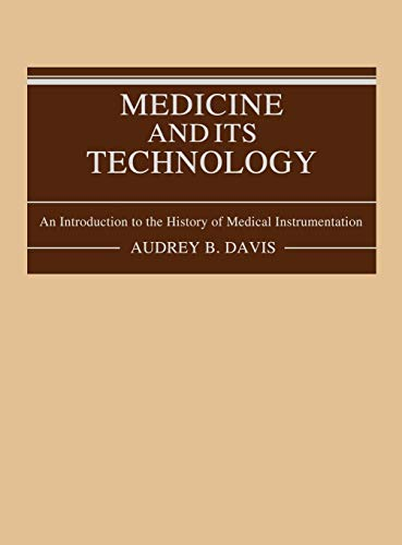Medicine and Its Technology: An Introduction to: Audrey B. Davis