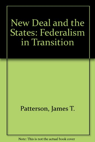 The New Deal and the States: Federalism in Transition (0313228418) by James T. Patterson