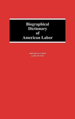 9780313228650: Biographical Dictionary of American Labor