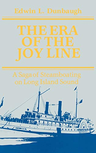 The Era of the Joy Line - a saga of steamboating on Long Island Sound.