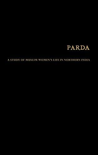 9780313229152: Parda: A Study of Muslim Women's Life in Northern India (Samenlevingen Buiten Europa/Non-European Societies)