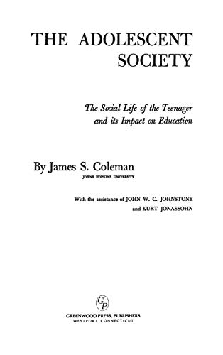 The Adolescent Society: The Social Life of: James S. Coleman;