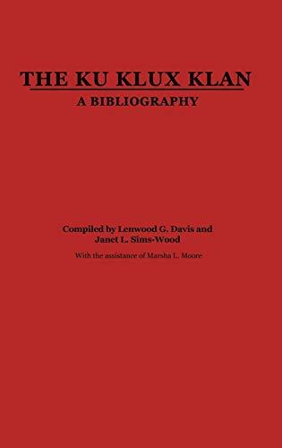 9780313229497: The Ku Klux Klan: A Bibliography