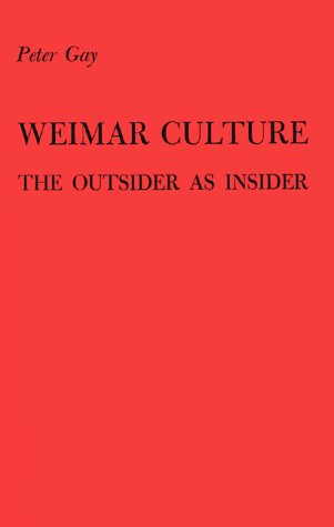 9780313229725: Weimar Culture: The Outsider as Insider