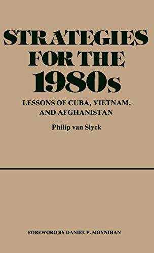 Strategies for the 1980s: Lessons of Cuba, Vietnam, and Afghanistan (Studies in Freedom): Philip ...