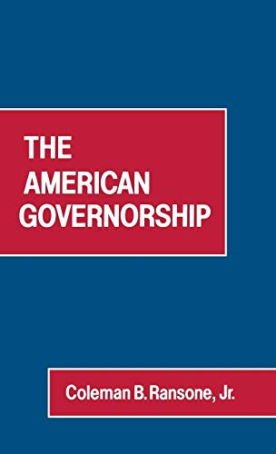 9780313229770: The American Governorship. (Contributions in Political Science)
