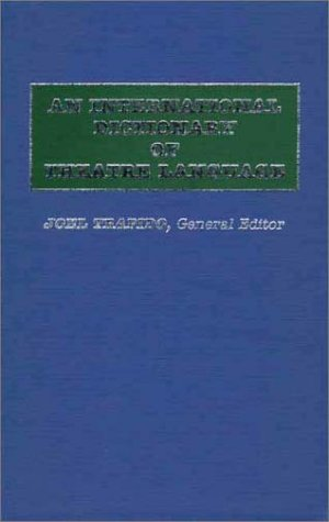 An International Dictionary of Theatre Language: (0313229805) by Brandon, James R.; Langhans, Edward