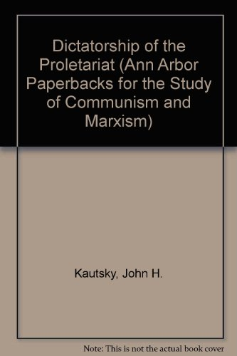 9780313230097: The Dictatorship of the Proletariat (Ann Arbor Paperbacks for the Study of Communism and Marxism)