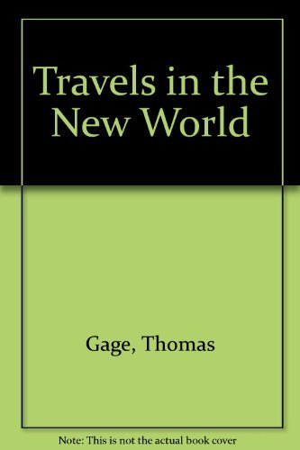 Thomas Gage's Travels in the New World: J. Eric Thompson