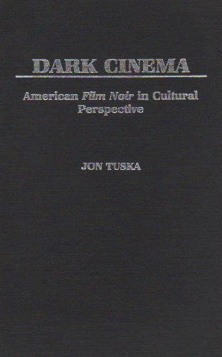 9780313230455: Dark Cinema: American Film Noir in Cultural Perspective (Contributions to the Study of Popular Culture)