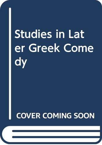 9780313230509: Studies in Later Greek Comedy