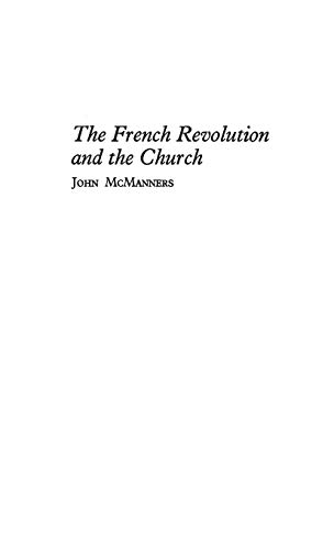 9780313230745: The French Revolution and the Church