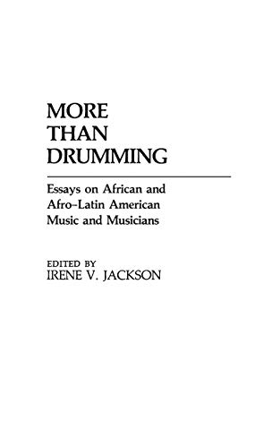 9780313230936: More Than Drumming: Essays on African and Afro-Latin American Music and Musicians (Contributions in Afro-American and African Studies: Contemporary Black Poets)