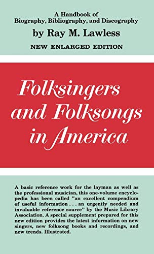 Folk Singers and Folk Songs in America: A Handbook of Biography, Bibliography and Discography (...