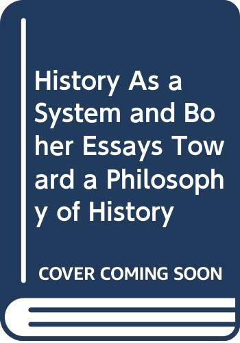 9780313231124: History As a System and Boher Essays Toward a Philosophy of History
