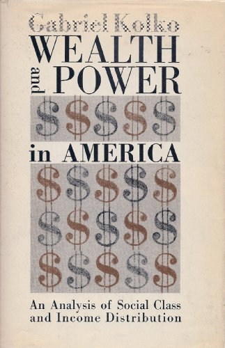 9780313231827: Wealth and Power in America: An Analysis of Social Class and Income Distribution