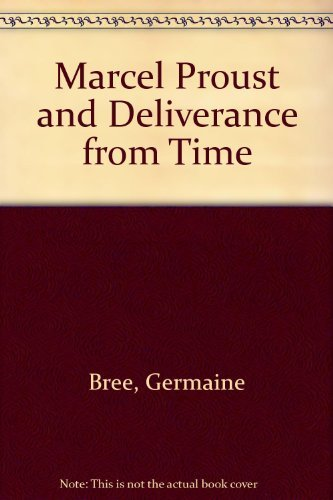 9780313231841: Marcel Proust and Deliverance From Time (English and French Edition)