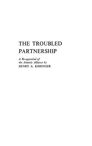 9780313232190: The Troubled Partnership: A Re-Appraisal of the Atlantic Alliance
