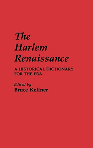 9780313232329: The Harlem Renaissance: A Historical Dictionary for the Era