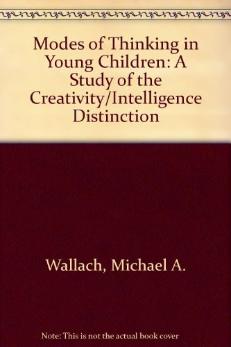 9780313232497: Modes of Thinking in Young Children: A Study of the Creativity-Intelligence Distinction