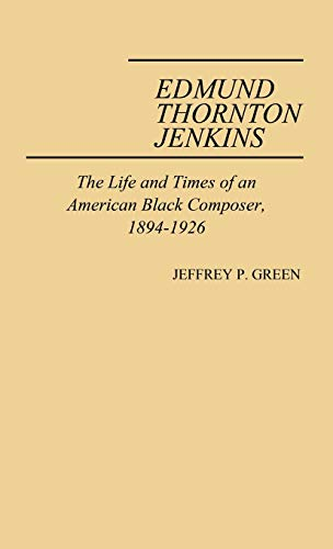 Edmund Thornton Jenkins The Life and Times: Green, Jeffrey P.