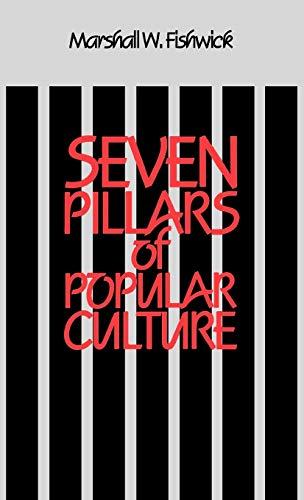 Seven Pillars of Popular Culture (Contributions to: Marshall William Fishwick