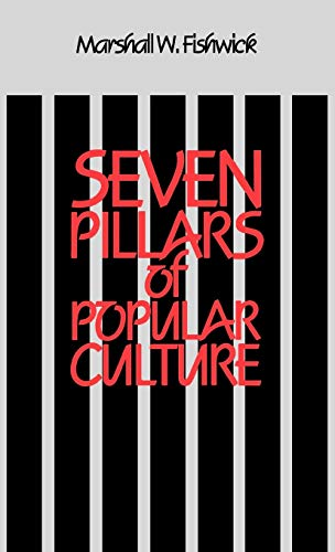9780313232633: Seven Pillars of Popular Culture (Contributions to the Study of Popular Culture)
