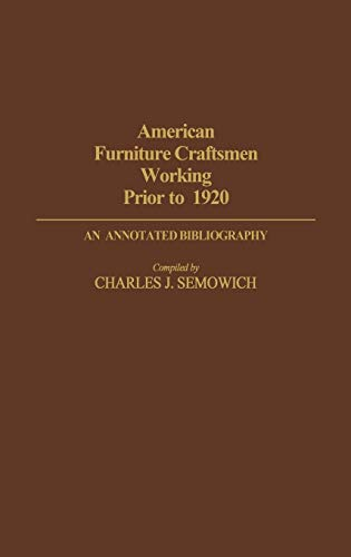 American Furniture Craftsmen Working Orior to 1920: An Annotated Bibliography
