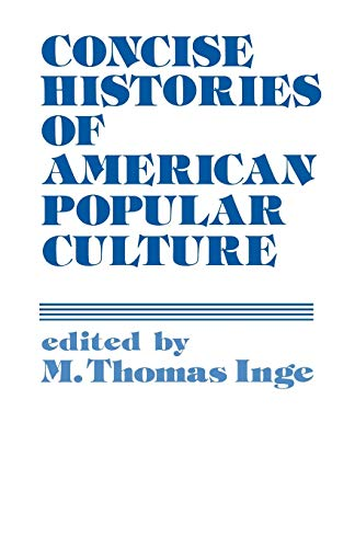 9780313233029: Concise Histories of American Popular Culture (Contributions to the Study of Popular Culture ; No. 4)