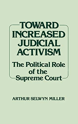 9780313233050: Toward Increased Judicial Activism: The Political Role of the Supreme Court (Contributions in American Studies)