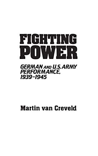 9780313233333: Fighting Power: German and U.S. Army Performance, 1939-1945 (Contributions in Military Studies)