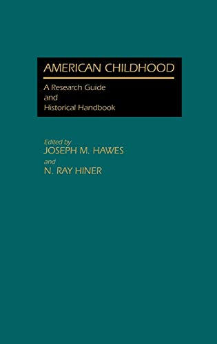 9780313233371: American Childhood: A Research Guide and Historical Handbook
