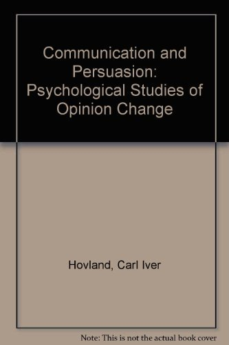 9780313233487: Communication and Persuasion: Psychological Studies of Opinion Change