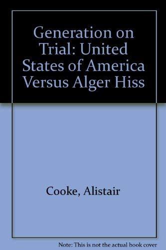 9780313233739: A Generation on Trial: USA v. Alger Hiss