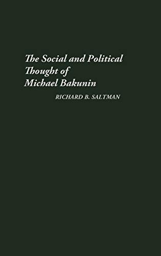 9780313233784: The Social and Political Thought of Michael Bakunin. (Global Perspectives in History and Politics)