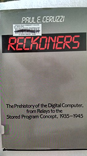 9780313233821: Reckoners: The Prehistory of the Digital Computer, from Relays to the Stored Program Concept, 1935-1945 (Contributions to the Study of Computer Science)