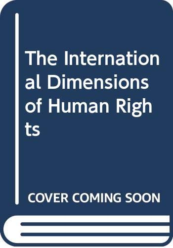 9780313233944: The International Dimensions of Human Rights [2 volumes]