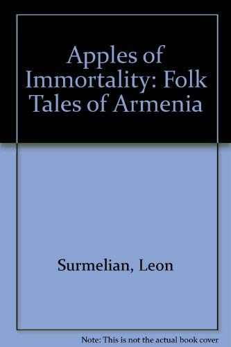 9780313234170: Apples of Immortality: Folk Tales of Armenia