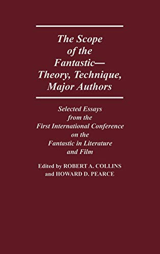 9780313234477: The Scope of the Fantastic, Vol. 1: Theory, Technique, Major Authors: Selected Essays from the First International Conference on the Fantastic in ... to the Study of Science Fiction and Fantasy)