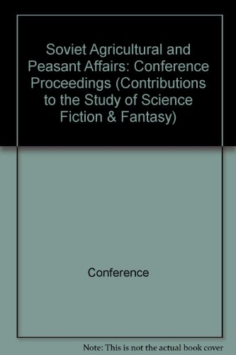 9780313234507: Soviet Agricultural and Peasant Affairs: Conference Proceedings (Contributions to the Study of Science Fiction & Fantasy)