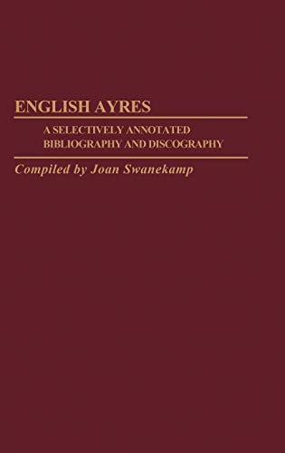 English Ayres. A selectively annotated bibliography and: SWANEKAMP, Joan [Bibliography