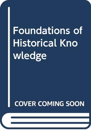 9780313234798: Foundations of Historical Knowledge