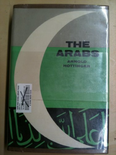 9780313235016: The Arabs: Their History, Culture and Place in the Modern World