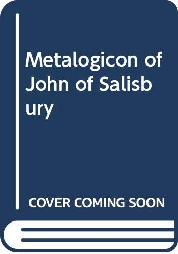 9780313235399: The Metalogicon of John of Salsibury: A Twelfth-Century Defense of the Verbal and Logical Arts of the Trivium