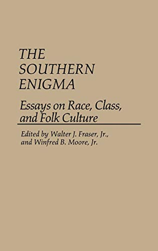southern enigma essays race class by fraser walter moore winfred  the southern enigma essays on race class walter j fraser