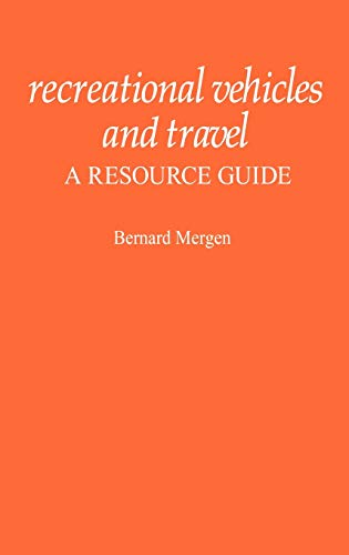 Recreational Vehicles and Travel: A Resource Guide (American Popular Culture): Mergen, Bernard