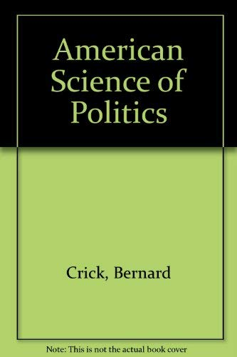 9780313236969: The American Science of Politics: Its Origins and Conditions