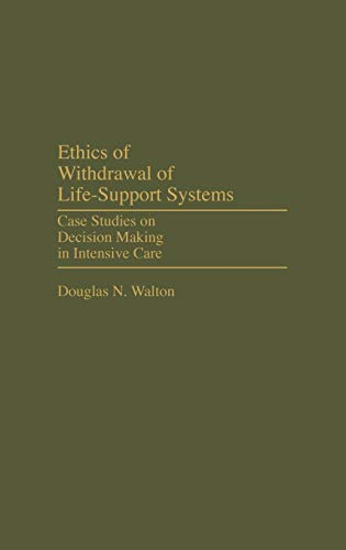 Ethics of Withdrawal of Life-Support Systems: Case Studies on Decision Making in Intensive Care (...